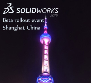 SOLIDWORKS 2016 Beta rollout Shanghai, China